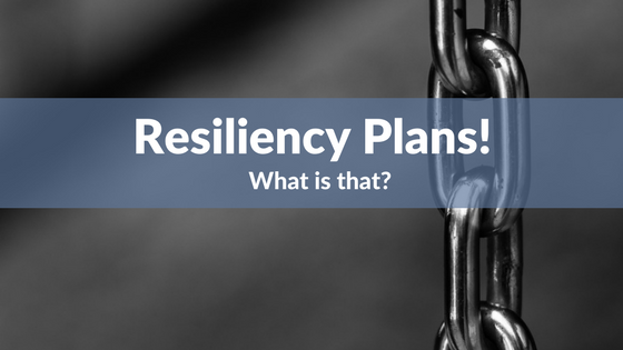 Resiliency Plan! What is that.png