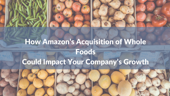 How Amazon's Acquisition of Whole Foods.png