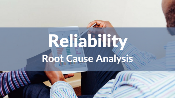 Reliability - Root Cause Analysis.png